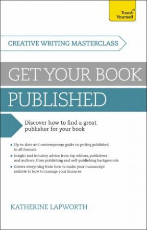 Teach Yourself Masterclass: Get Your Book Published by Katherine Lapworth