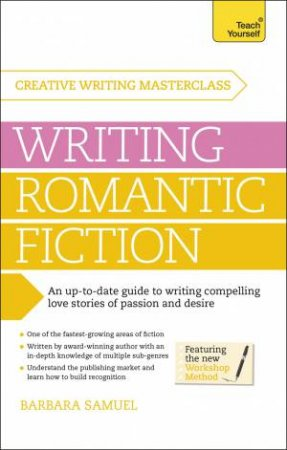Teach Yourself Masterclass: Writing Romantic Fiction