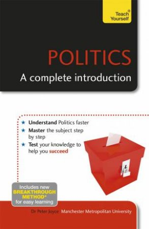 Teach Yourself: Politics: A Complete Introduction by Peter Joyce
