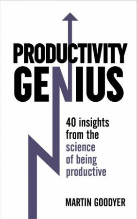 Productivity Genius by Martin Goodyer
