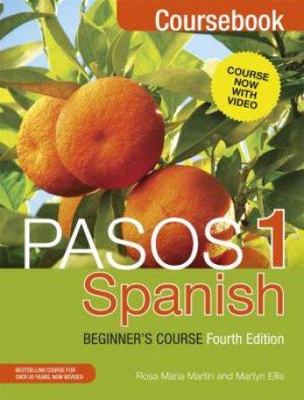 Spanish Beginner's Course: Coursebook - 4th Ed.  by Martyn Ellis & Rosa Maria Martin