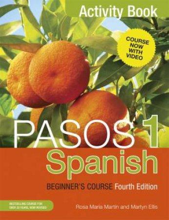Spanish Beginner's Course Activity Book - 4th Ed. by Martyn Ellis & Rosa Maria Martin