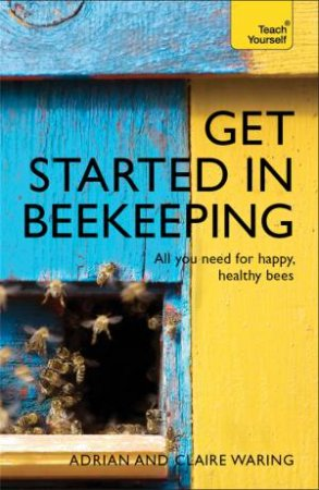 Teach Yourself: Get Started in Beekeeping by Adrian Waring & Claire Waring