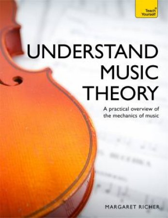 Teach Yourself: Understand Music Theory by Margaret Richer
