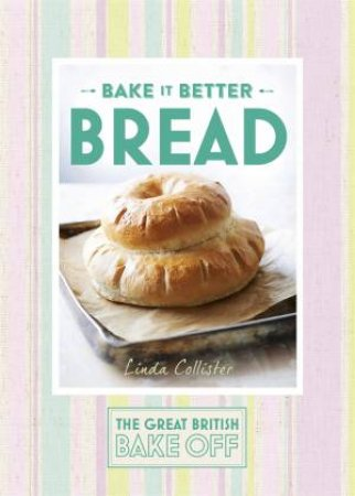 Great British Bake Off: Bake it Better 04: Bread