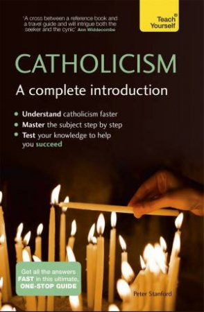 Catholicism: A Complete Introduction by Peter Stanford