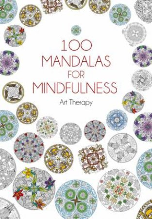 100 Mandalas for Mindfulness by Various