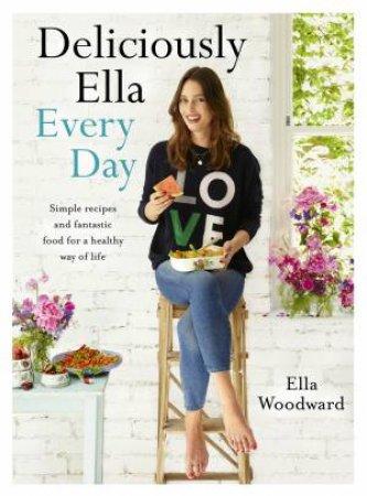 Deliciously Ella Every Day by Ella Woodward