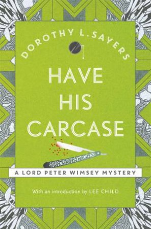 Have His Carcase by Dorothy L Sayers