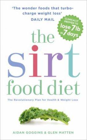 The Sirtfood Diet by Aidan Goggins & Glen Matten