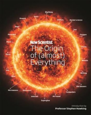 New Scientist: The Origin Of (Almost) Everything by Graham Lawton & Stephen Hawking & Jennifer Daniel