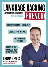 Language Hacking French: A Conversational Course For Beginners by Benny Lewis