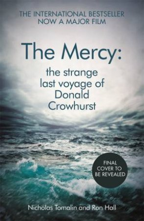 The Mercy: The Strange Last Voyage Of Donald Crowhurst by Nicholas Tomalin & Ron Hall
