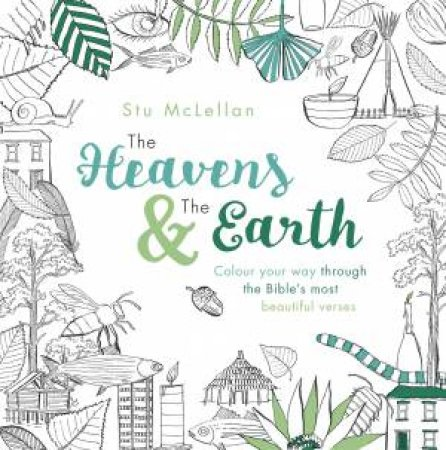 The Heavens And The Earth: Colour Your Way Through The Bible's Most Beautiful Verses