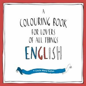 A Colouring Book For Lovers Of All Things British