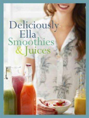 Deliciously Ella: Smoothies And Juices