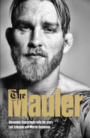 The Mauler by Alexander Gustafsson