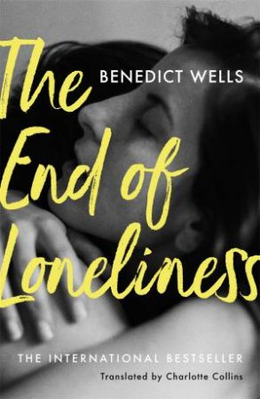The End Of Loneliness by Benedict Wells