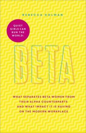 Beta: Quiet Girls Can Run The World by Rebecca Holman