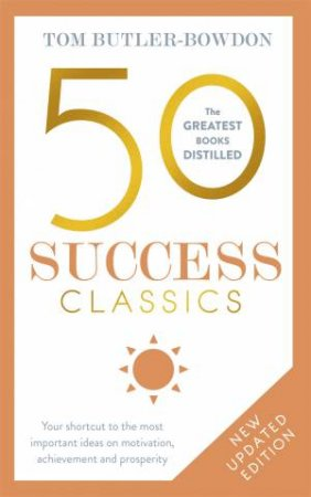 50 Success Classics by Tom Butler-Bowdon