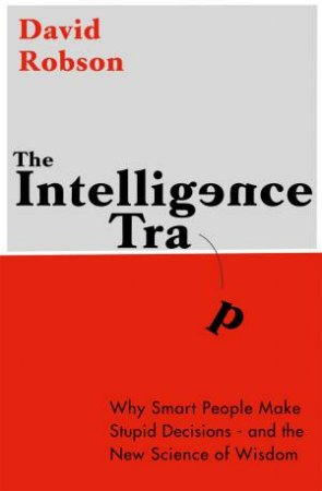 The Intelligence Trap by David Robson