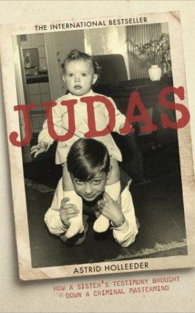 Judas by Astrid Holleeder & Astrid Holleeder