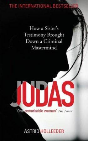 Judas by Astrid Holleeder