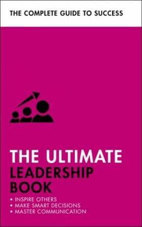 The Ultimate Leadership Book by Carol O'Connor & Sue Stockdale & Clive Steeper & Martin Manser