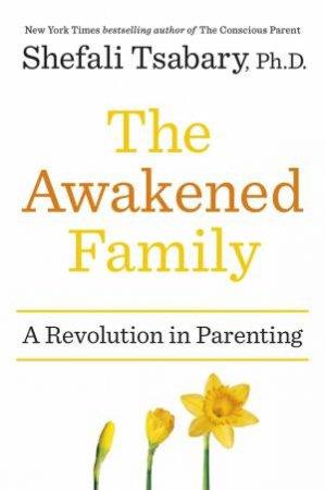 The Awakened Family by Shefali Tsabari