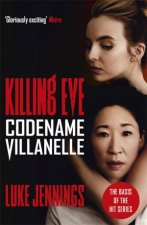 Codename Villanelle (Killing Eve TV Tie In) by Luke Jennings