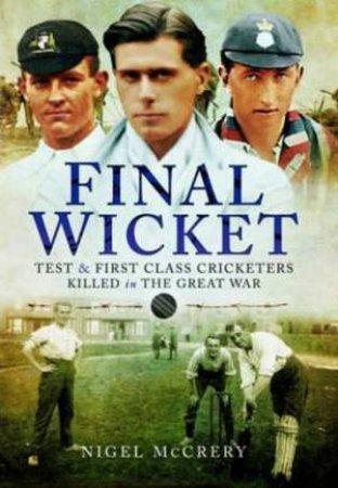 Final Wicket by NIGEL MCCRERY