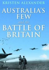 Australias Few And The Battle Of Britain