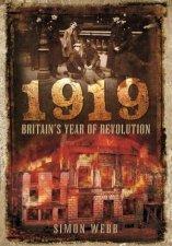 1919 Britains Year of Revolution
