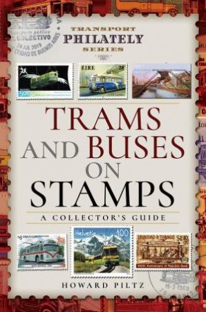 Trams And Buses On Stamps: A Collector's Guide