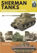 Sherman Tanks British Army and Royal Marines Normandy Campaign 1944