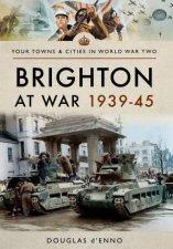 Brighton At War 193945