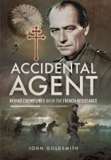 Accidental Agent Behind Enemy Lines with the French Resistance