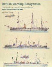 British Warship Recognition The Perkins Identification Albums Vol IV Part 2