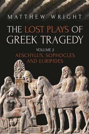 The Lost Plays of Greek Tragedy Vol 2