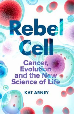 Rebel Cell by Kat Arney