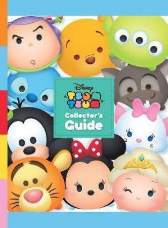 Disney Tsum Tsum Collector's Guide by Various