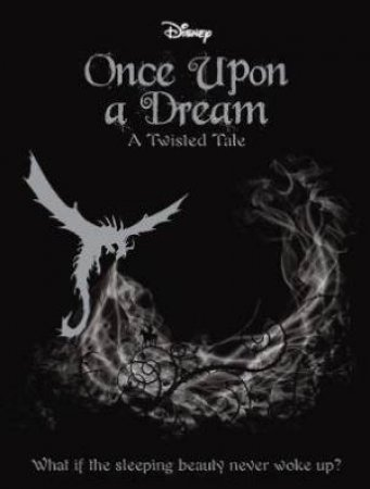 A Twisted Tale: Disney Once Upon a Dream