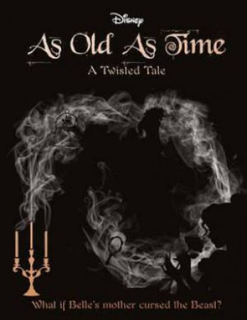 A Twisted Tale: As Old As Time
