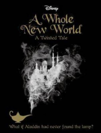 A Twisted Tale: A Whole New World