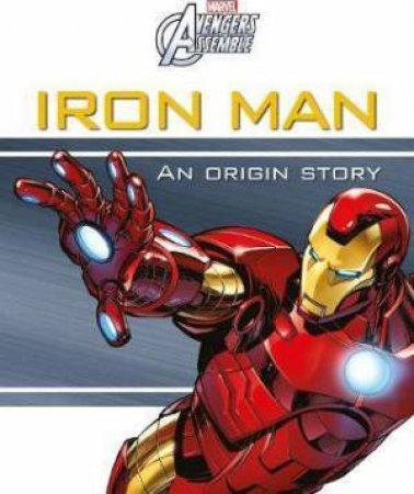 Marvel Avengers Assemble: Iron Man: An Origin Story by Various