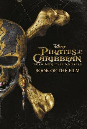 Disney Pirates Of The Caribbean: Dead Men Tell No Tales by Jeff Nathanson