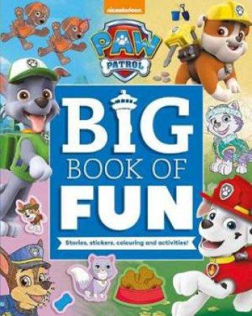 PAW Patrol: Big Book of Fun