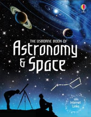 The Usborne Book Of Astronomy and Space by Lisa Miles & Alastair Smith