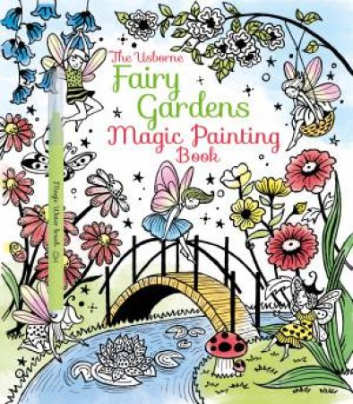 The Fairy Gardens Magic Painting Book by Lesley Sims & Barbara Bongini