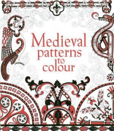 Medieval Patterns to Colour by Struan Reid